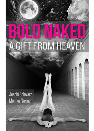Bold Naked A Gift From Heaven by Joschi Schwarz & Monika Werner